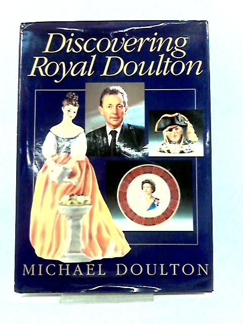Discovering Royal Doulton By Michael Doulton