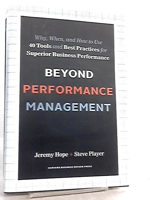 Beyond Performance Management by Jeremy Hope & Steve Player
