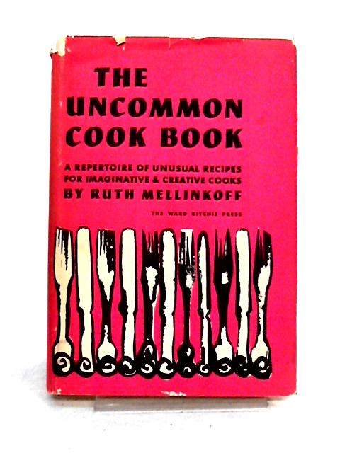 The Uncommon Cookbook By Ruth Mellinkoff