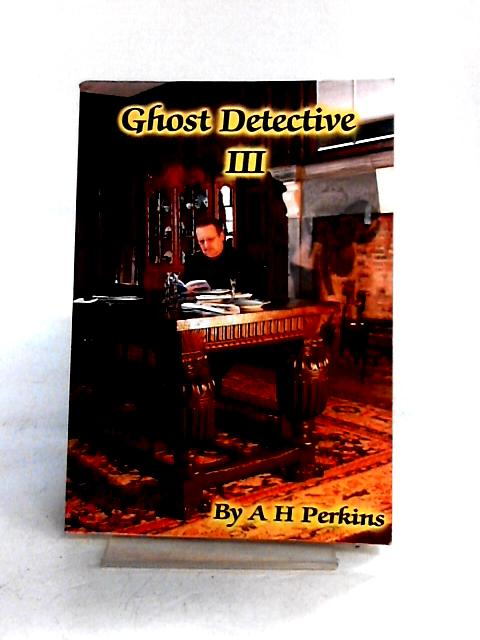 Ghost Detective: No. III By A.H. Perkins