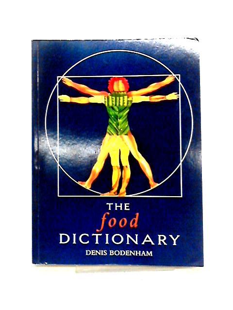 The Food Dictionary By Denis Bodenham