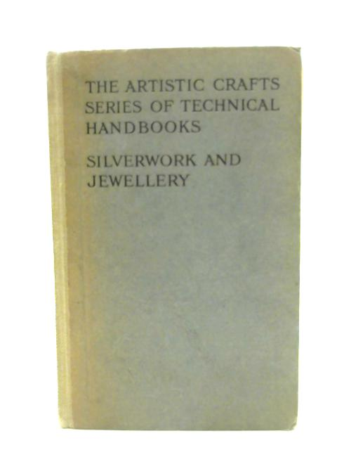 Silverwork and Jewellery [microform]: A text-book for students and workers in metal (The Artistic craft series of technical handbooks) by Wilson, H