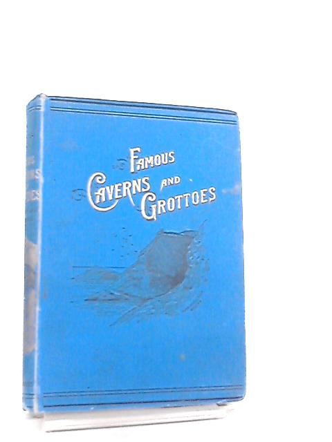 Famous Caverns and Grottoes by W. H. Davenport Adams
