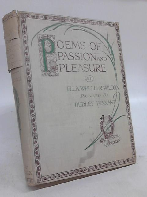 Poems of Pleasure and Passion by Ella Wheeler Wilcox