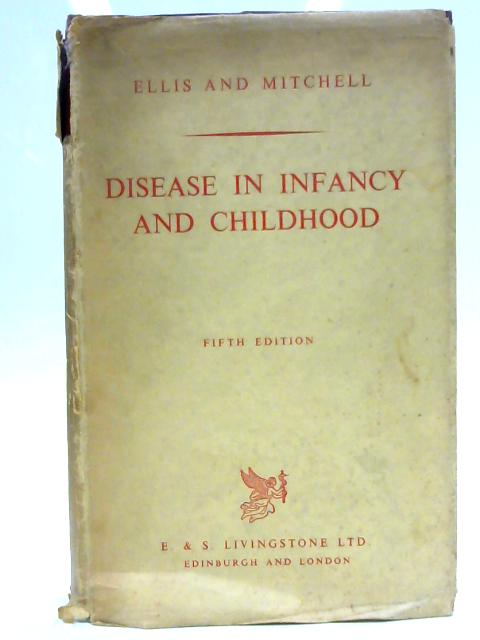 Disease in Infancy and Childhood. Fifth Edition. by Mitchell, R G
