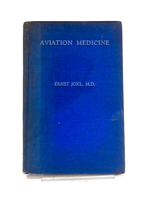 Aviation Medicine by Ernst Jokl