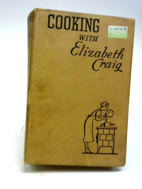 Cooking with Elizabeth Craig By Craig, Elizabeth