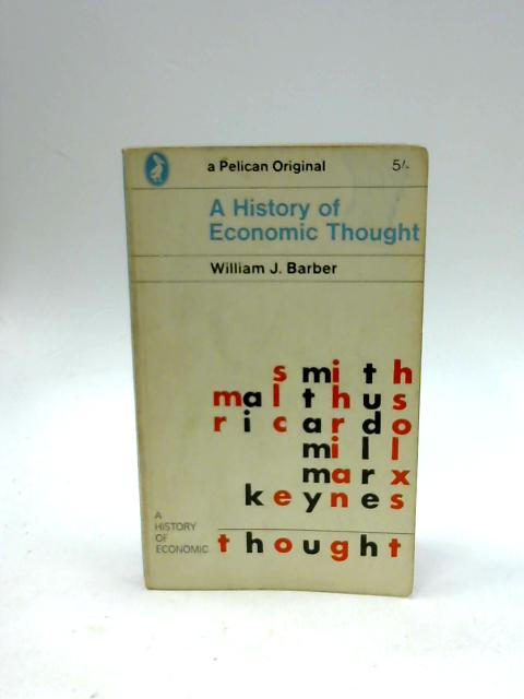 A History of Economic Thought (Pelican originals) by Barber, William J