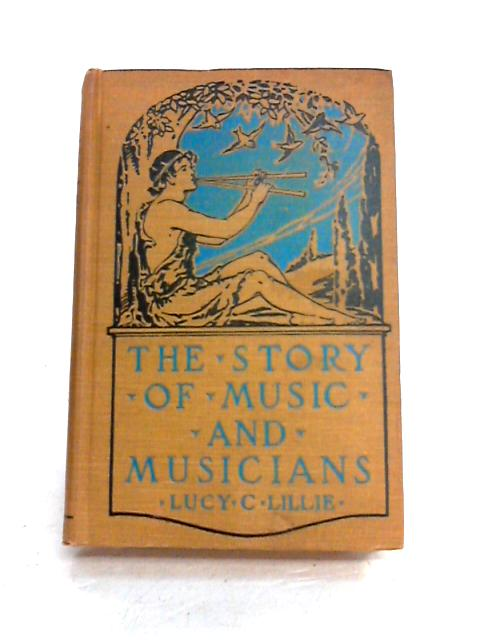 The Story of Music and Musicians By Lucy C. Lillie