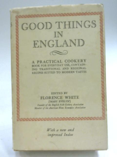Good Things in England by Florence White ('Mary Evelyn')