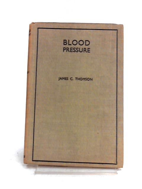 High and Low Blood Pressure (Personal health monograph) by James C Thomson