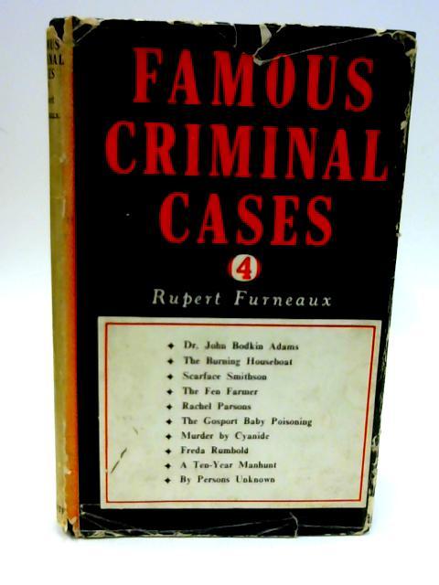 Famous Criminal Cases 4 By Rupert Furneaux