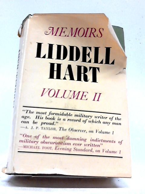 The Memoirs of Captain Liddell Hart, In Two Volumes; Vol. I I By Lidell Hart