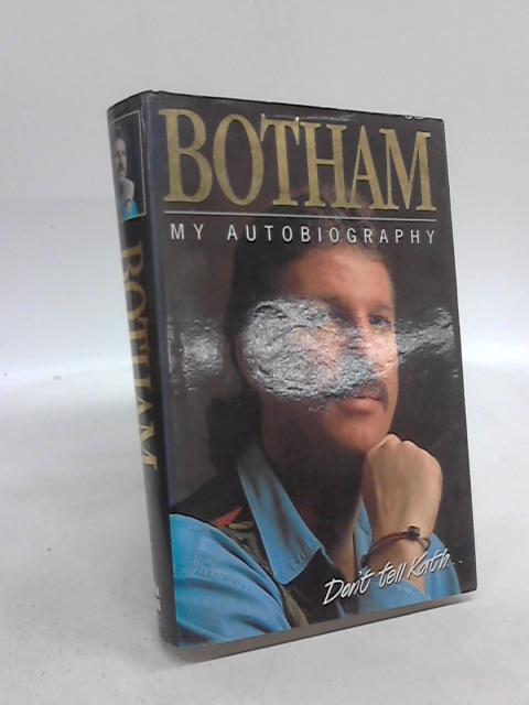 Botham: My Autobiography by Ian Botham
