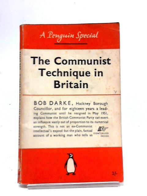 The Communist Technique in Britain by Bob Darke