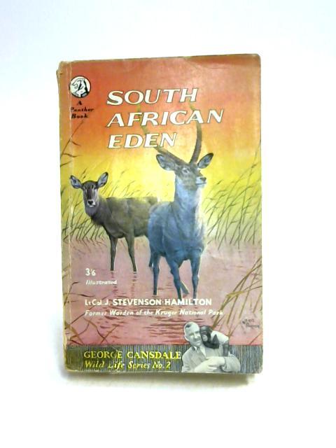 South African Eden: From Sabi Game Reserve to Kruger National Park by Stevenson-Hamilton