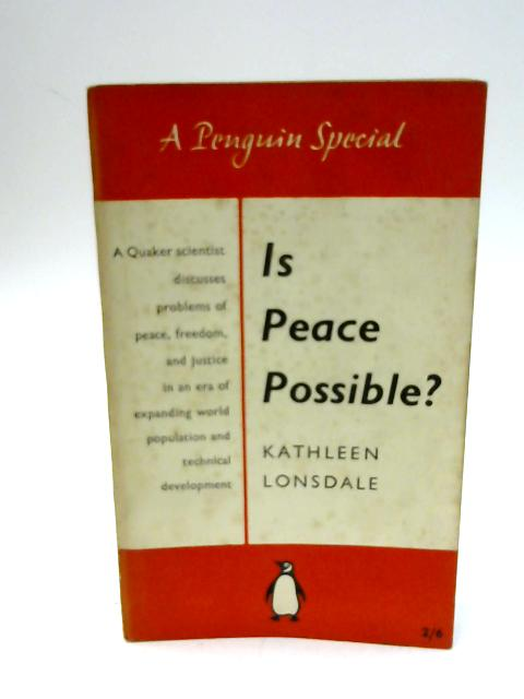 Is Peace Possible (Penguin specials) by Lonsdale, Kathleen