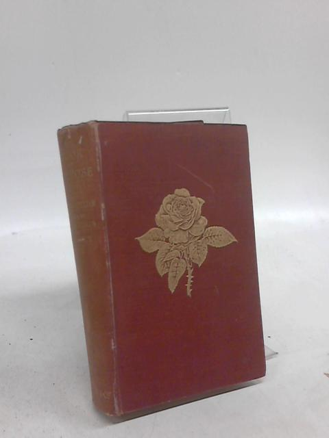 The Book Of The Rose. by Rev. A Foster-Melliar