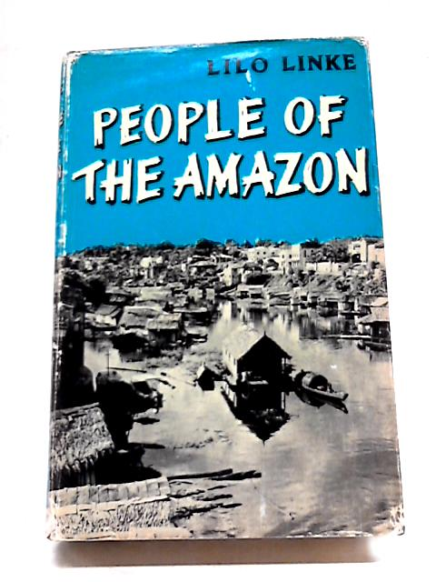 People of the Amazon by Lilo Linke