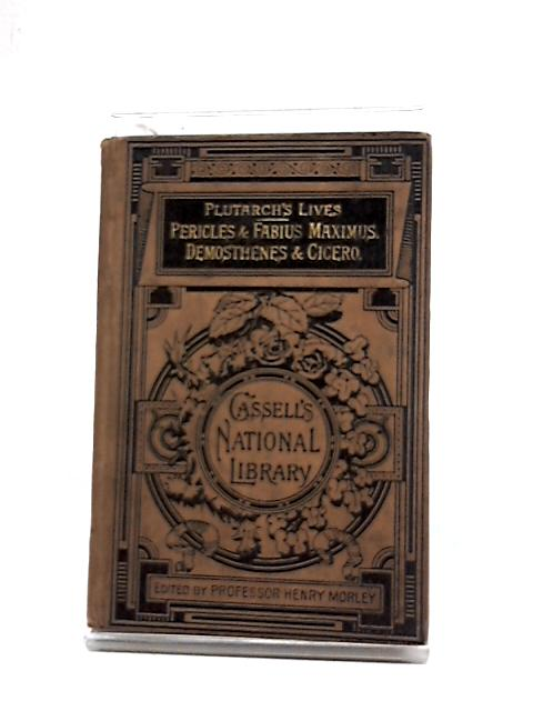 Plutarch's Lives Pericles & Fabius Maximus. Demosthenes & Cicero by J. & W. Langhorne