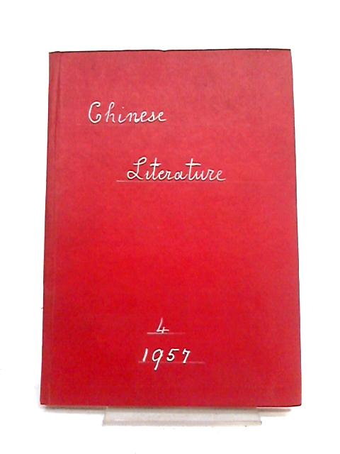 Chinese Literature Bi-Monthly Magazine 4 1957 by Various
