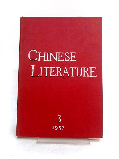 Chinese Literature Bi-Monthly Magazine 3 1957 by Various