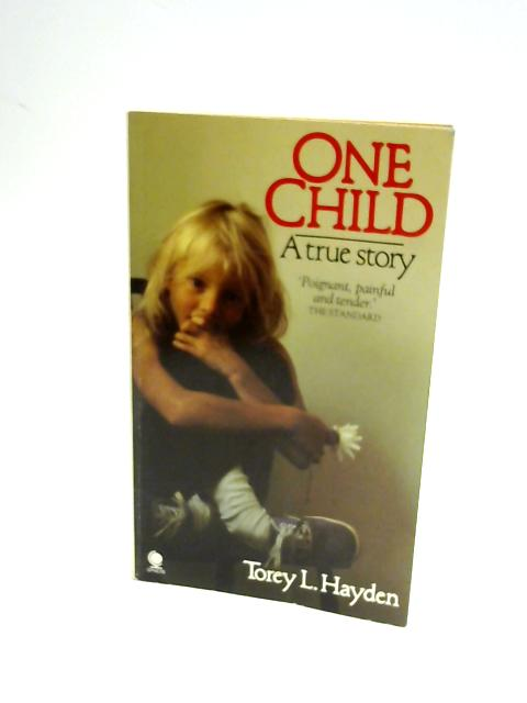 One Child: A Remarkable True Story By Hayden, Torey L.