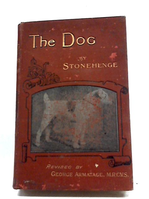 The Dog Its Varieties And Management In Health With Its Diseases And Their Treatment by Stonehenge