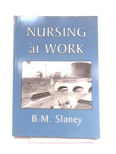 Nursing at Work by B.M. Slaney