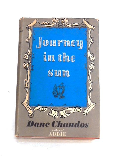 Journey in the sun by Dane Chandos