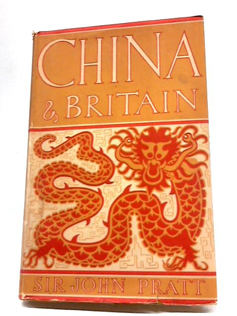 China And Britain by Sir John Pratt