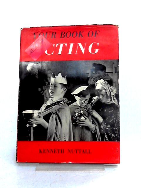 Your Book of Acting by Kenneth Nuttall