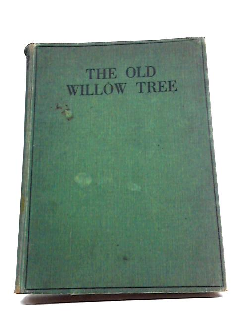 The Old Willow-Tree And Other Stories by Carlwald by De Mattos