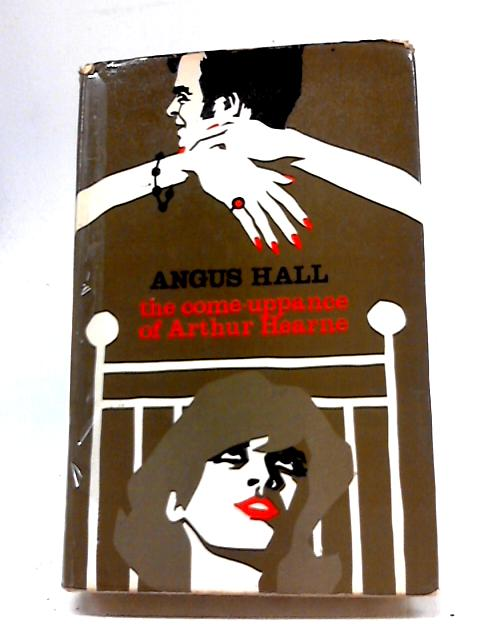 The Come-Uppance of Arthur Hearne by Angus Hall
