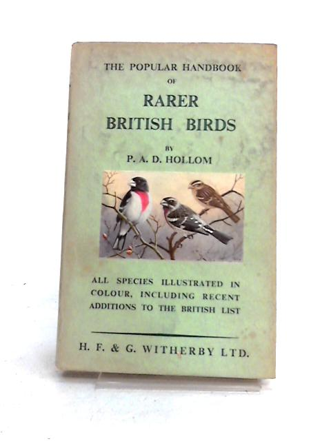 The Popular Handbook of Rarer British Birds by P.A.D. Hollom