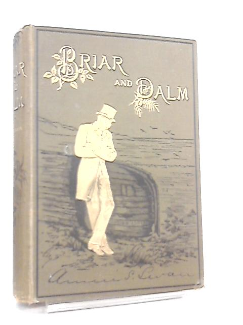 Briar and Palm, A Study of Circumstance and Influence by Annie S. Swan