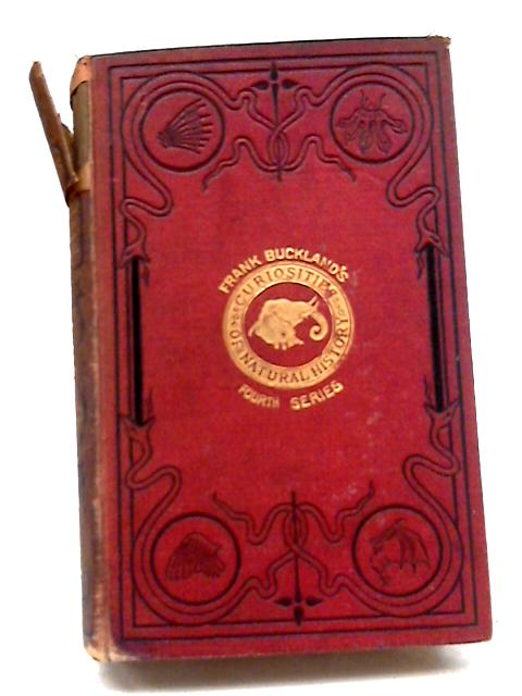 Curiosities of Natural History, Fourth Series by Francis T. Buckland