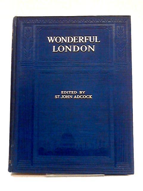 Wonderful London: Vol III by St. John Adcock (ed)