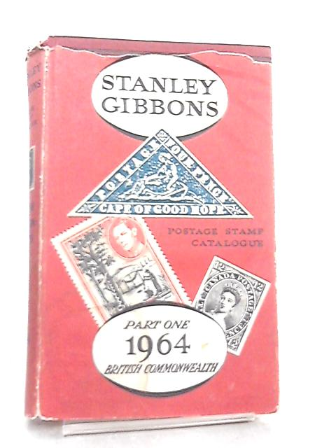 Stanley Gibbons Postage Stamp Catalogue 1964, Part I British Commonwealth by Stanley Gibbons