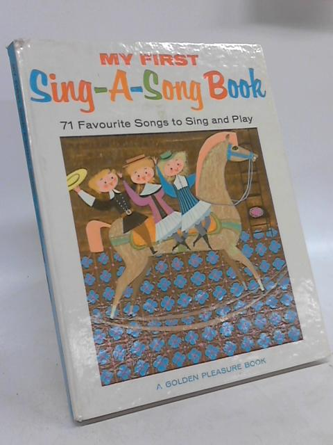 My First Sing-A-Long Book: 71 Favourite Songs to Sing and Play arranged by Norman Lloyd (Pictures by Mary Blair) by Norman Lloyd