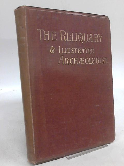 The Reliquary and Illustrated Archaeologist new series vol. vii by J. Romilly Allen