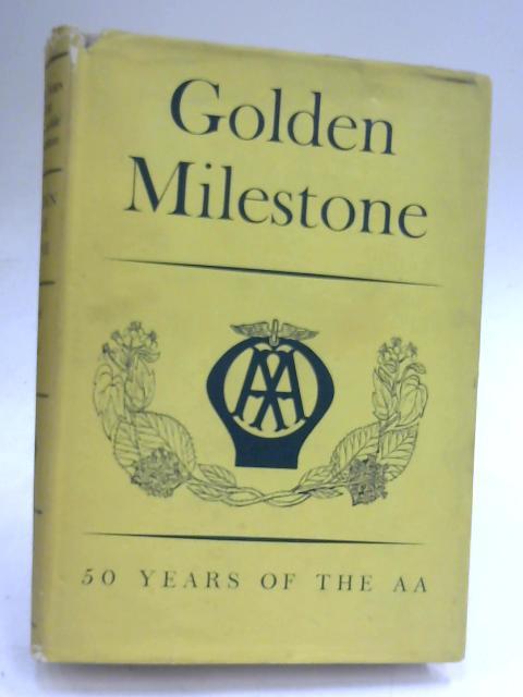 Golden Milestone: 50 years of the AA by David Keir & Bryan Morgan (Editors)