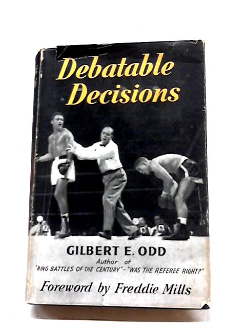 Debatable Decisions by Odd, Gilbert