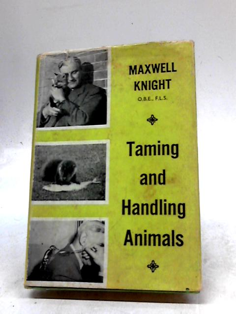 Taming and handling animals by Knight, Maxwell