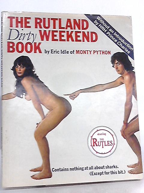 The Rutland Dirty Weekend Book by Eric Idle