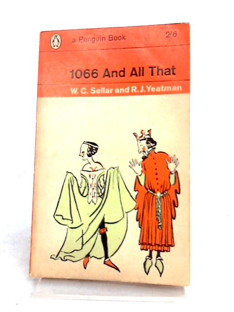 1066 and all That by Sellar and Yeatman