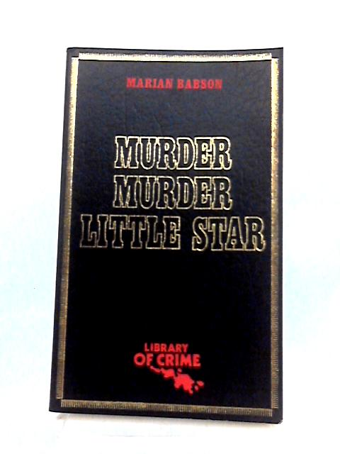 Murder Murder Little star by Marion Babson