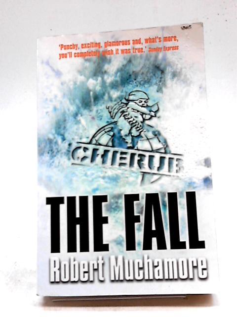 The Fall: Book 7 Cherub by Robert Muchamore