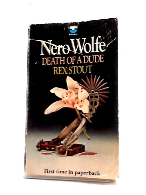 Death Of A Dude: Nero Wolfe by Rex Stout