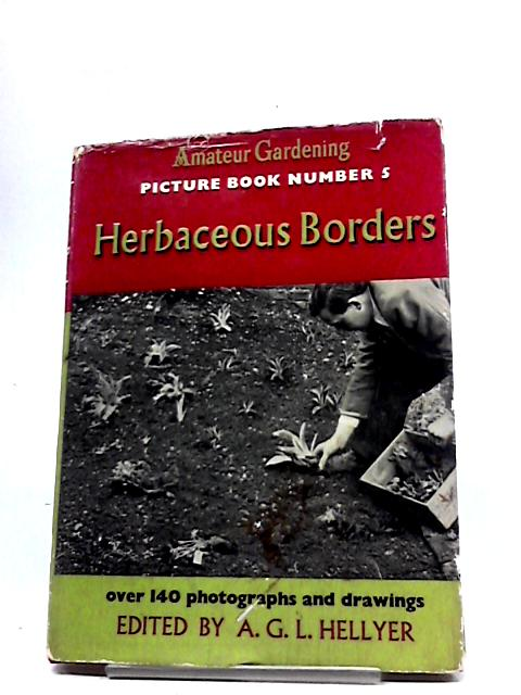 Herbaceous Borders (Amateur Gardening Picture Book No 5) by A.G.L Hellyer